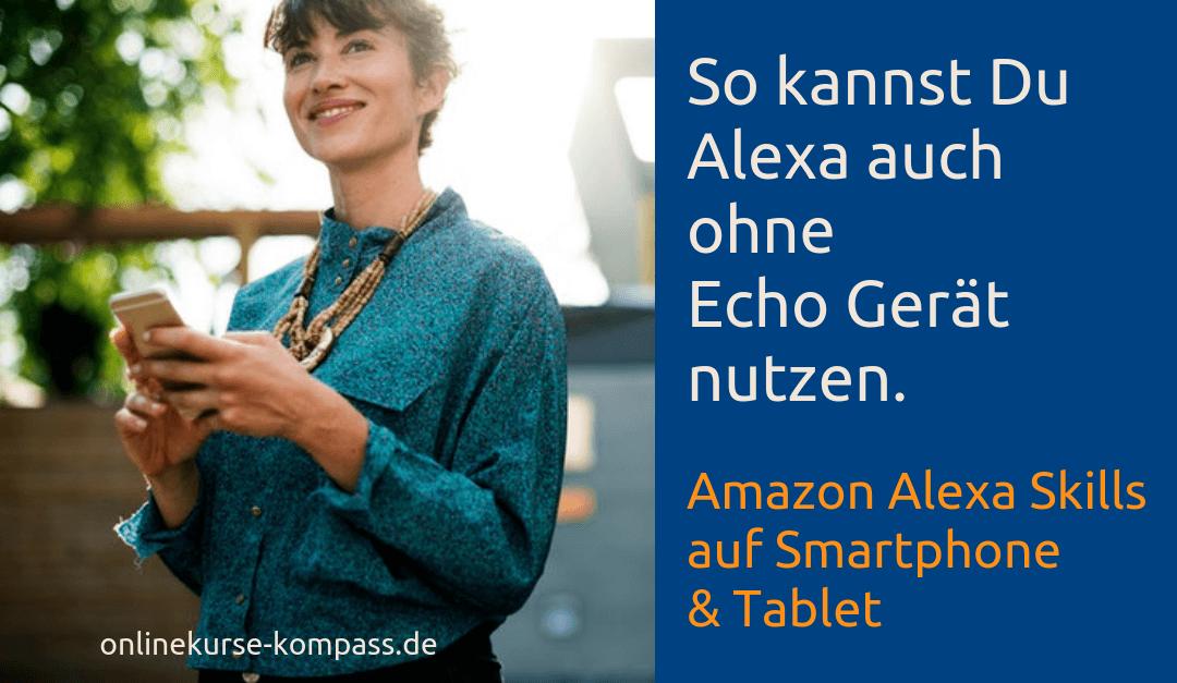 Wie Du Alexa Skills auch ohne ein Echo-Gerät nutzen kannst