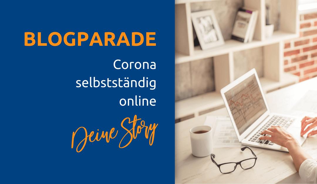 Einladung zur Blogparade: Corona selbstständig online