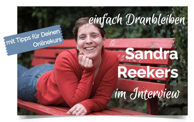 Endlich dranbleiben: Interview mit Sandra Reekers