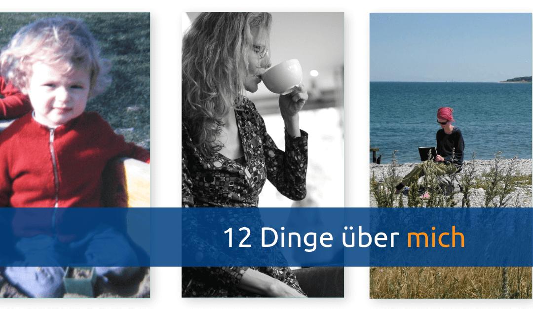 12 Dinge, die Du noch nicht über mich wusstest