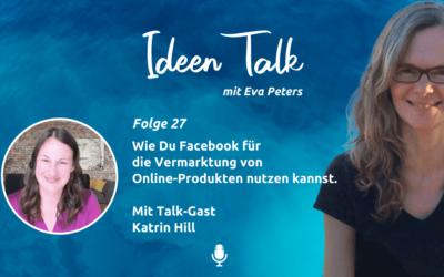 Facebook für die Vermarktung von Online-Produkten – Tipps von Katrin Hill