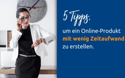 So sparst Du Zeit bei der Erstellung Deines  Online-Produktes