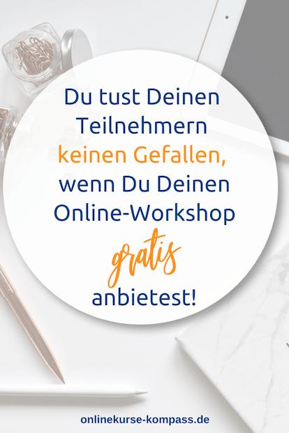 Du tust Deinen Teilnehmern keinen Gefallen, wenn Du Deinen Online-Workshop gratis anbietest.