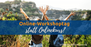 Online Workshop selber machen