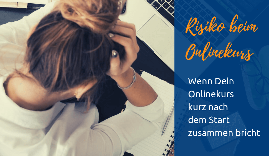 Wie kannst Du mit Risiken umgehen, wenn Du Deinen Onlinekurs kurz nach dem Beginn beenden musst?