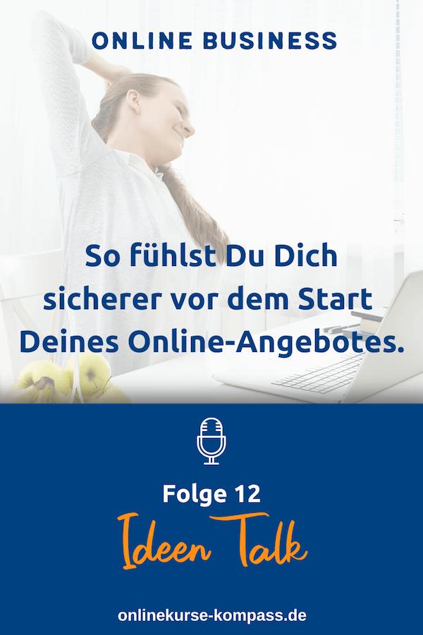 Fühle Dich sicher vor dem Start Deines Online-Angebotes.