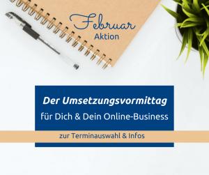 Ein Vormittag zum Umsetzen Deiner Vorhaben im Online-Business