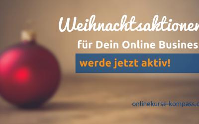 Weihnachtszeit im Online-Business – werde jetzt aktiv!