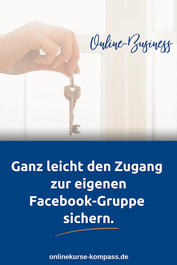 Den Zugang zur Facebook Gruppe sichern